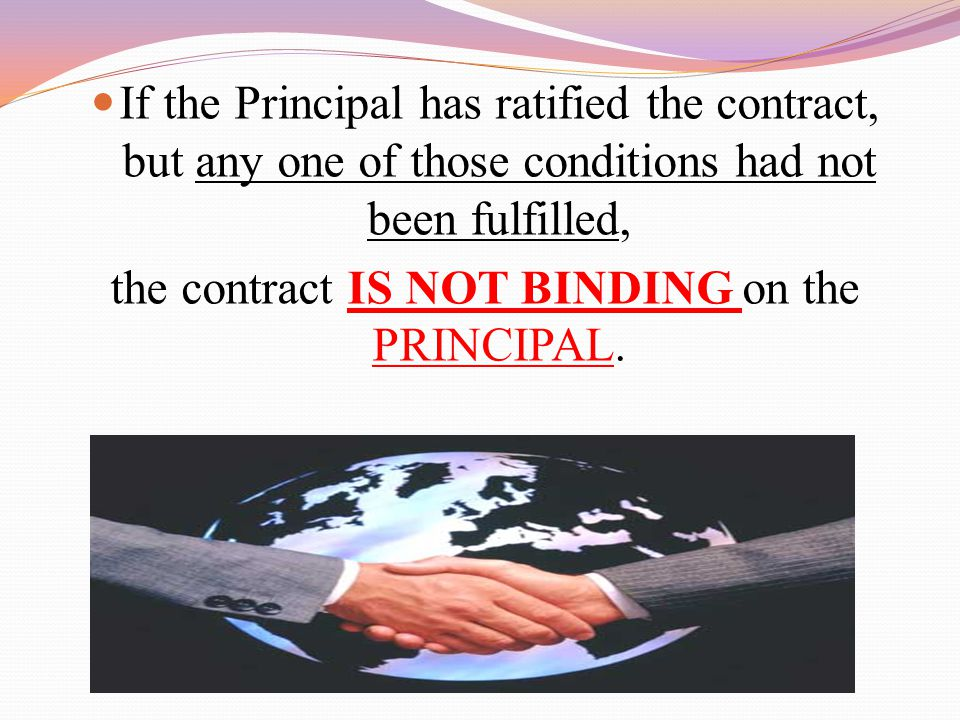 the contract IS NOT BINDING on the PRINCIPAL.