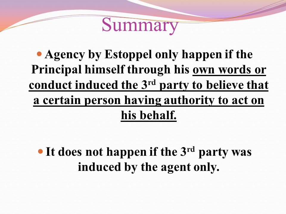 It does not happen if the 3rd party was induced by the agent only.