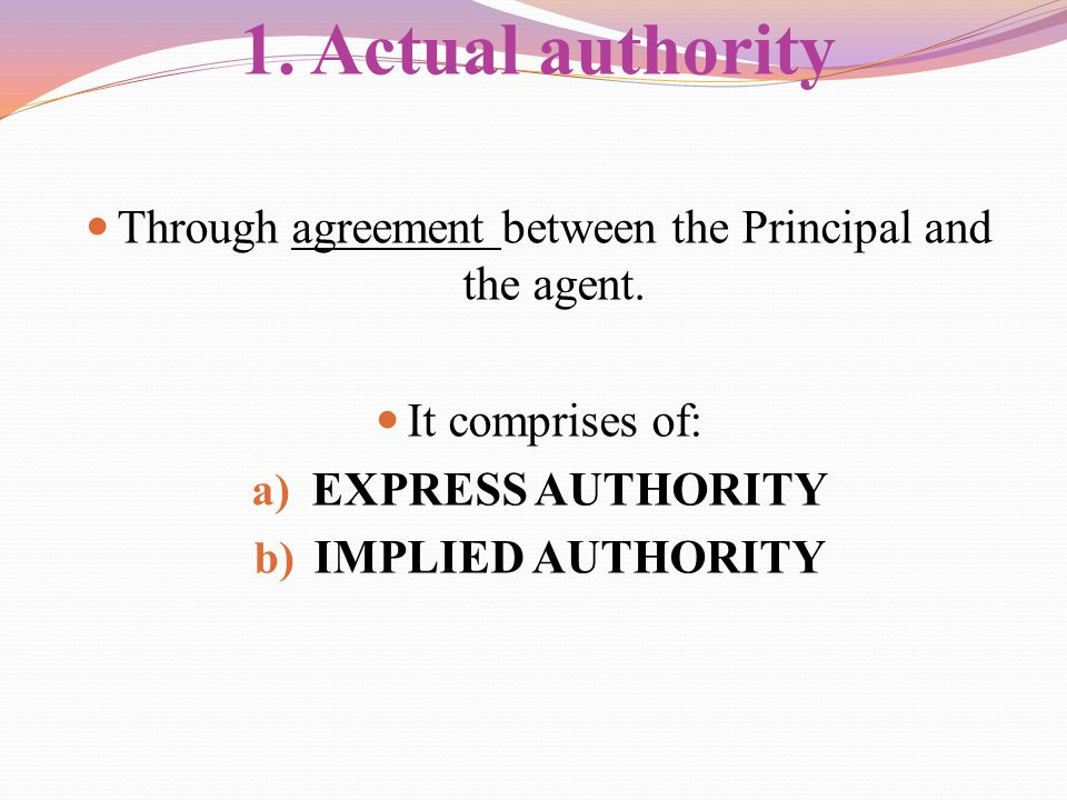 Through agreement between the Principal and the agent.