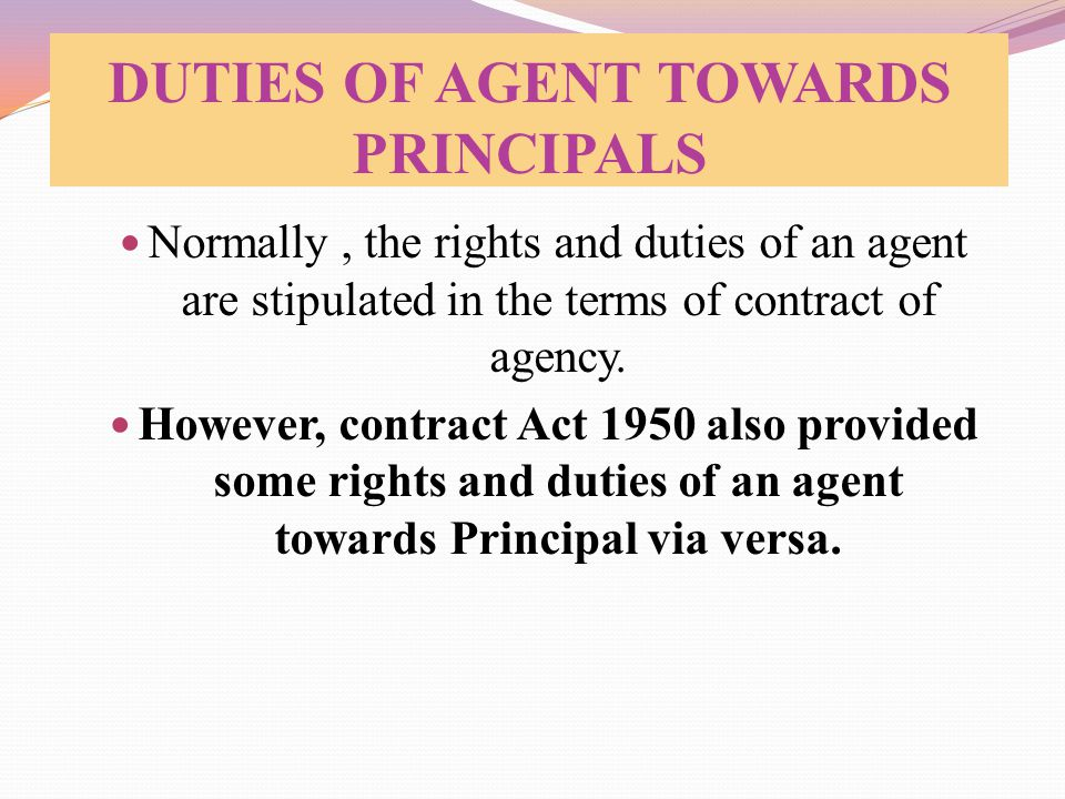 DUTIES OF AGENT TOWARDS PRINCIPALS