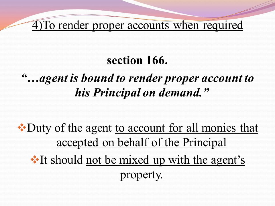 …agent is bound to render proper account to his Principal on demand.