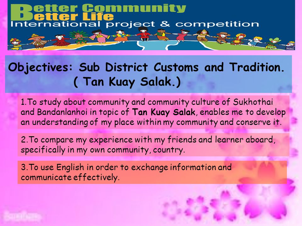Objectives: Sub District Customs and Tradition. ( Tan Kuay Salak.)