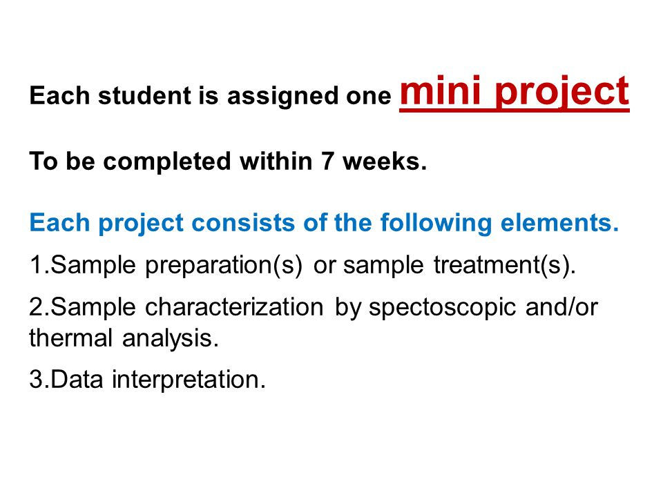 Each student is assigned one mini project