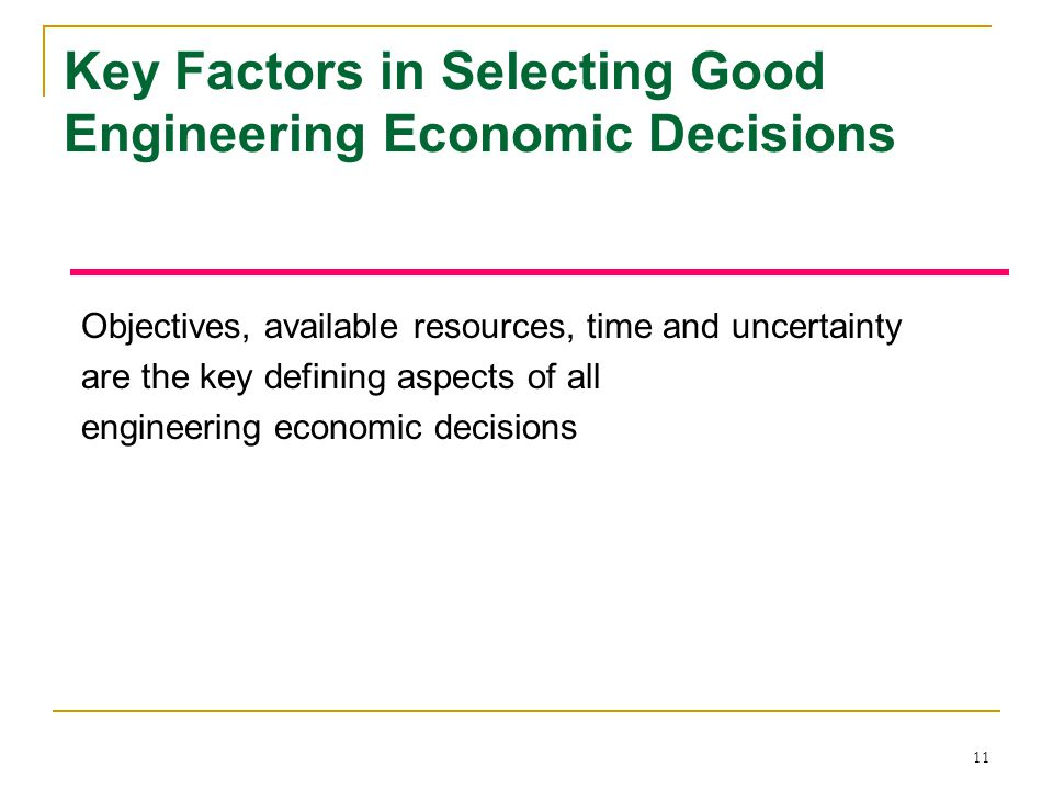 Key Factors in Selecting Good Engineering Economic Decisions