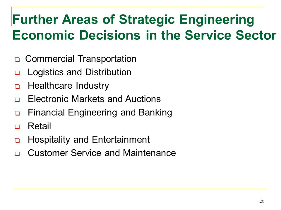 Further Areas of Strategic Engineering Economic Decisions in the Service Sector