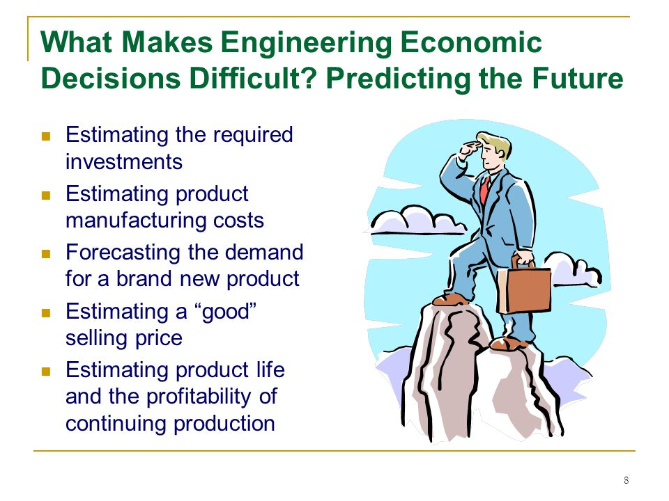 What Makes Engineering Economic Decisions Difficult