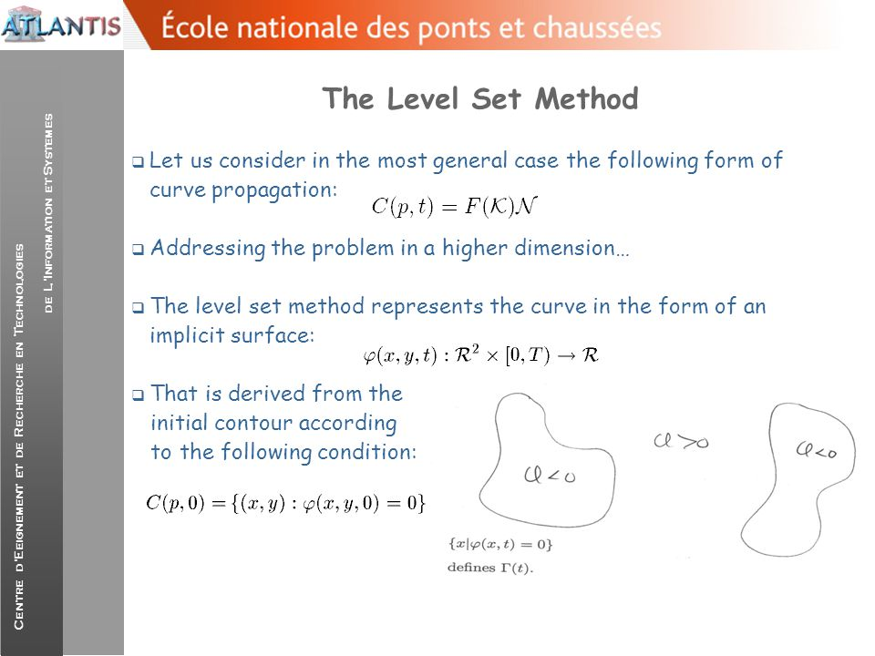 The Level Set Method Let us consider in the most general case the following form of curve propagation: