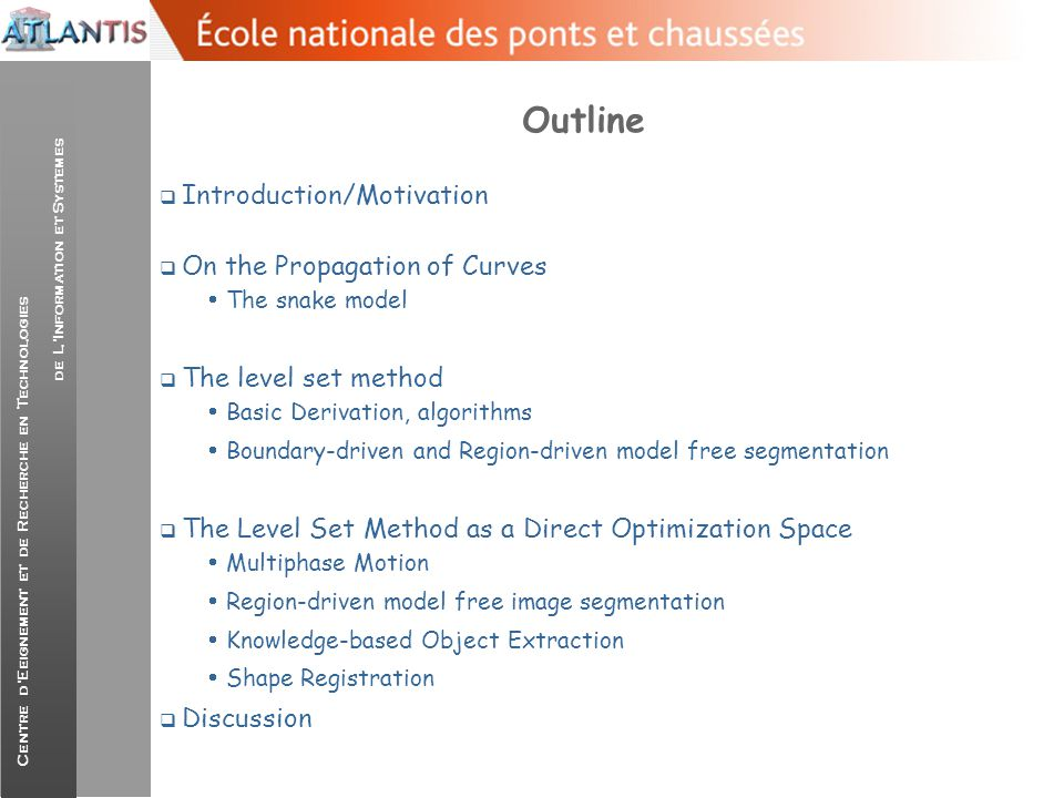 Outline Introduction/Motivation On the Propagation of Curves