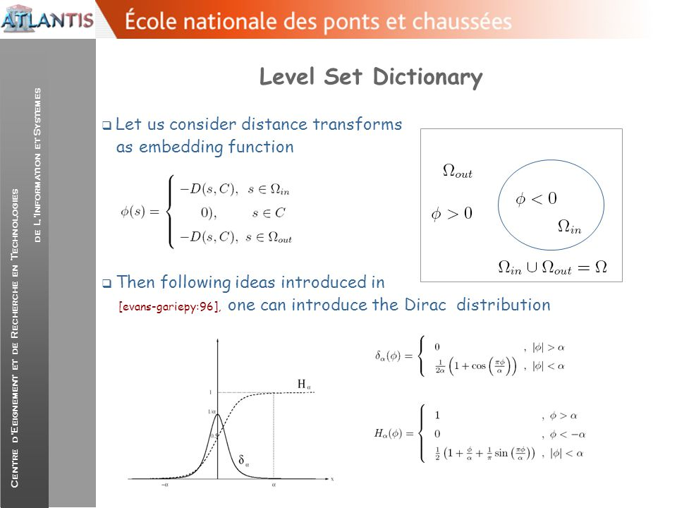 Level Set Dictionary Let us consider distance transforms