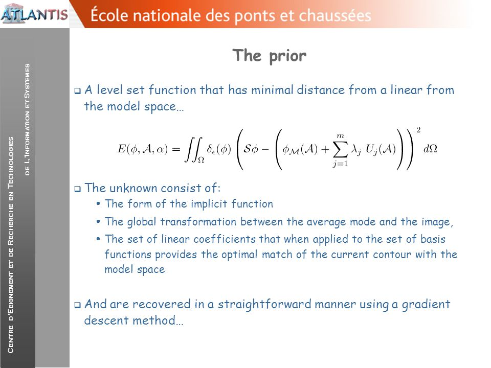 The prior A level set function that has minimal distance from a linear from the model space… The unknown consist of: