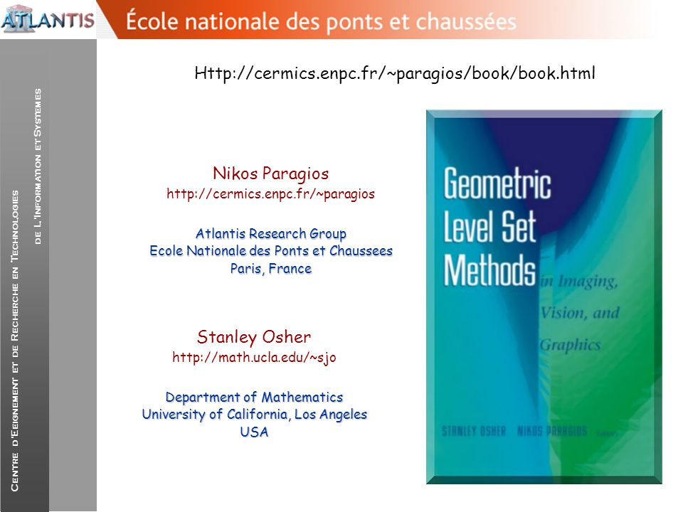 Http://cermics.enpc.fr/~paragios/book/book.html Nikos Paragios
