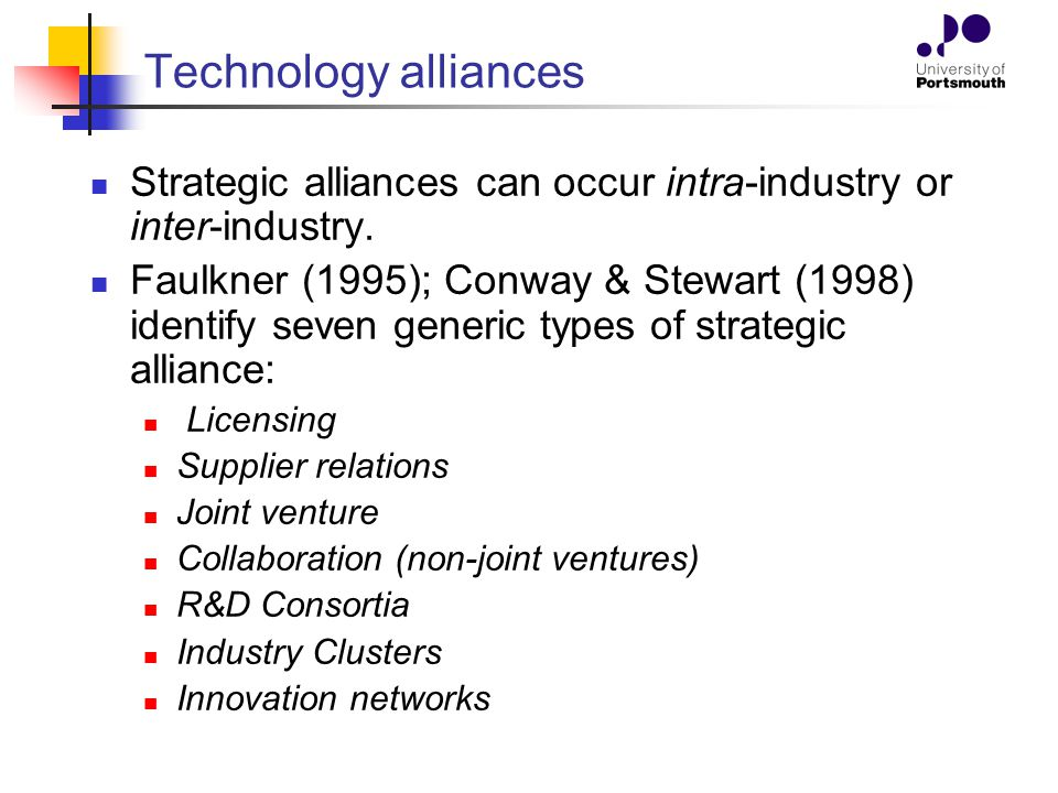 Technology alliances Strategic alliances can occur intra-industry or inter-industry.