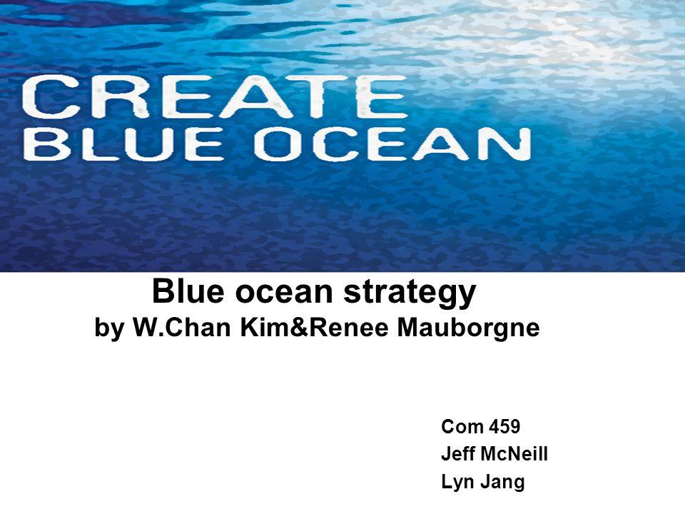 Blue ocean strategy by W.Chan Kim&Renee Mauborgne