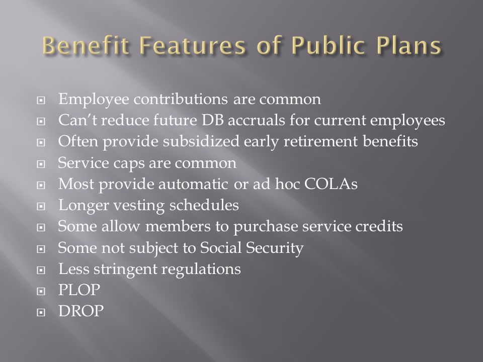 Benefit Features of Public Plans