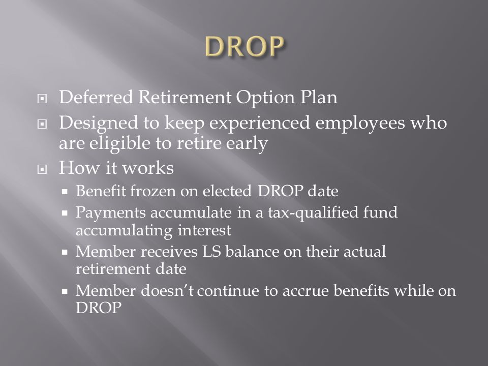 DROP Deferred Retirement Option Plan