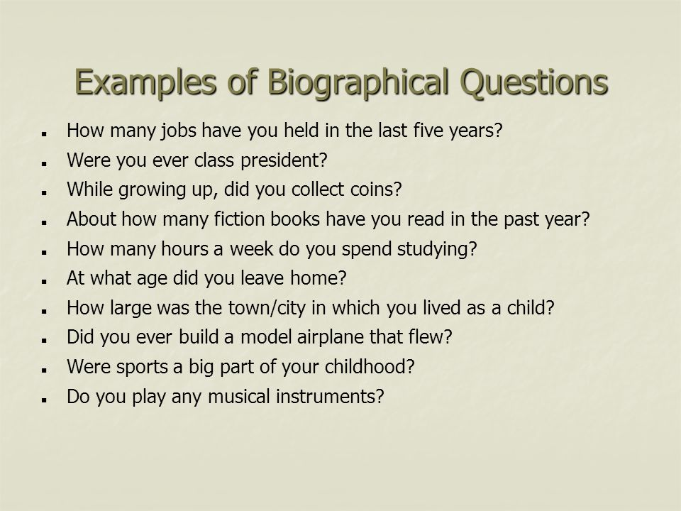 Examples of Biographical Questions