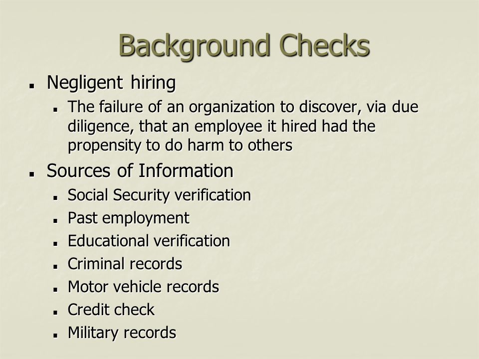 Background Checks Negligent hiring Sources of Information