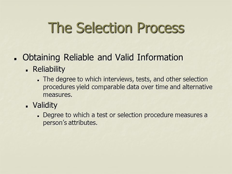 The Selection Process Obtaining Reliable and Valid Information