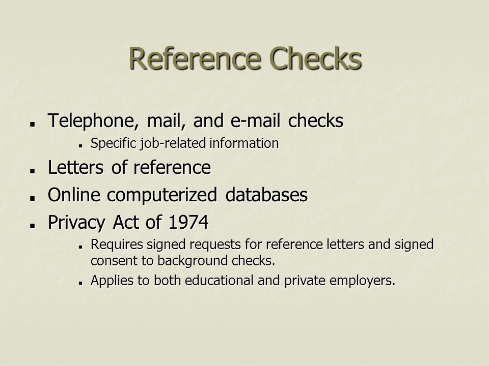 Reference Checks Telephone, mail, and e-mail checks