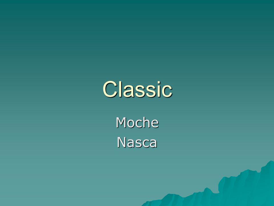 Classic Moche Nasca