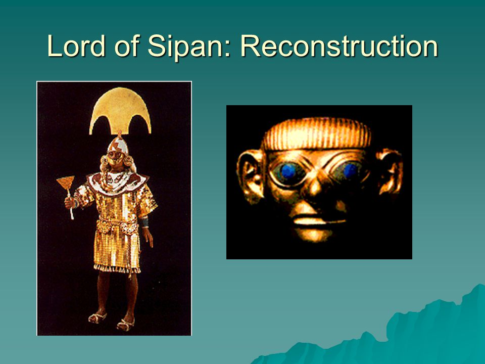 Lord of Sipan: Reconstruction