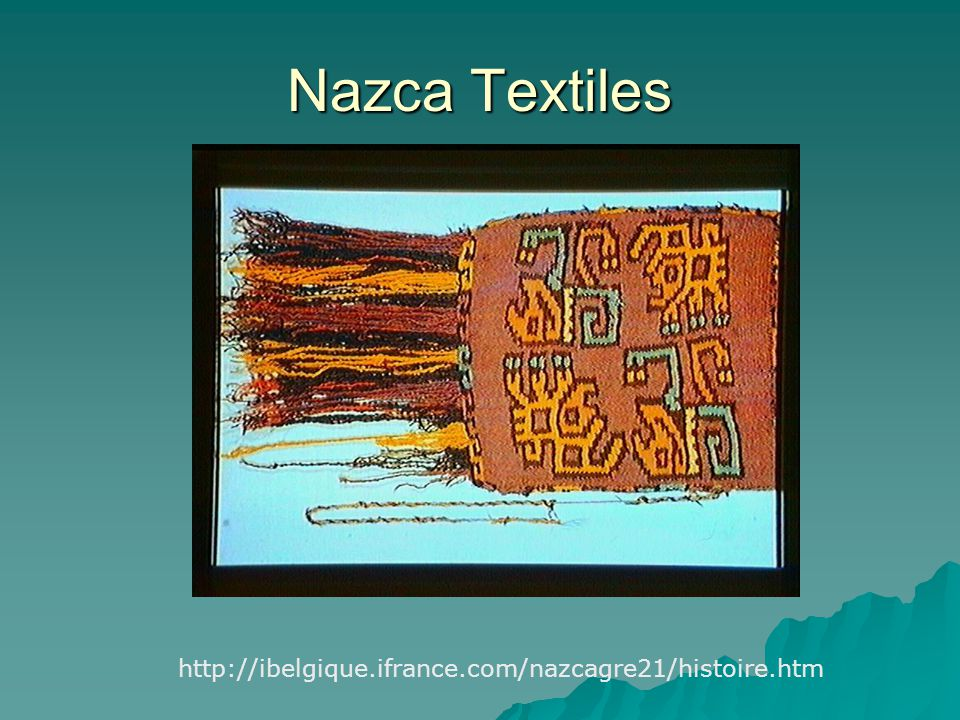 Nazca Textiles http://ibelgique.ifrance.com/nazcagre21/histoire.htm