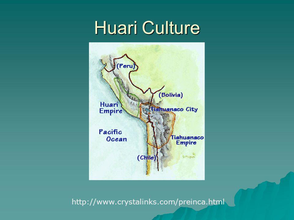 Huari Culture http://www.crystalinks.com/preinca.html