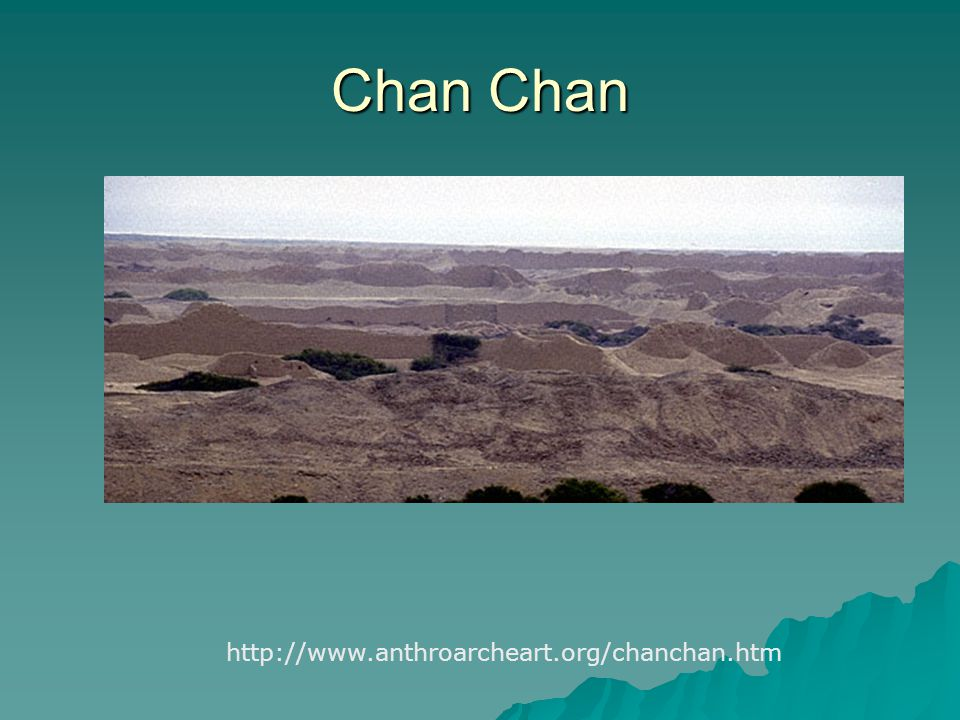 Chan Chan http://www.anthroarcheart.org/chanchan.htm