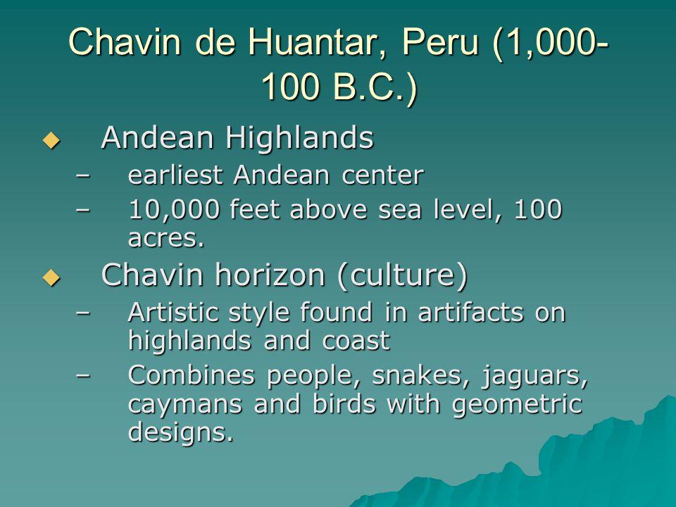 Chavin de Huantar, Peru (1,000-100 B.C.)