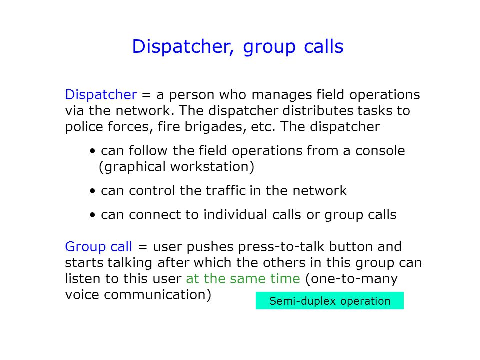 Dispatcher, group calls
