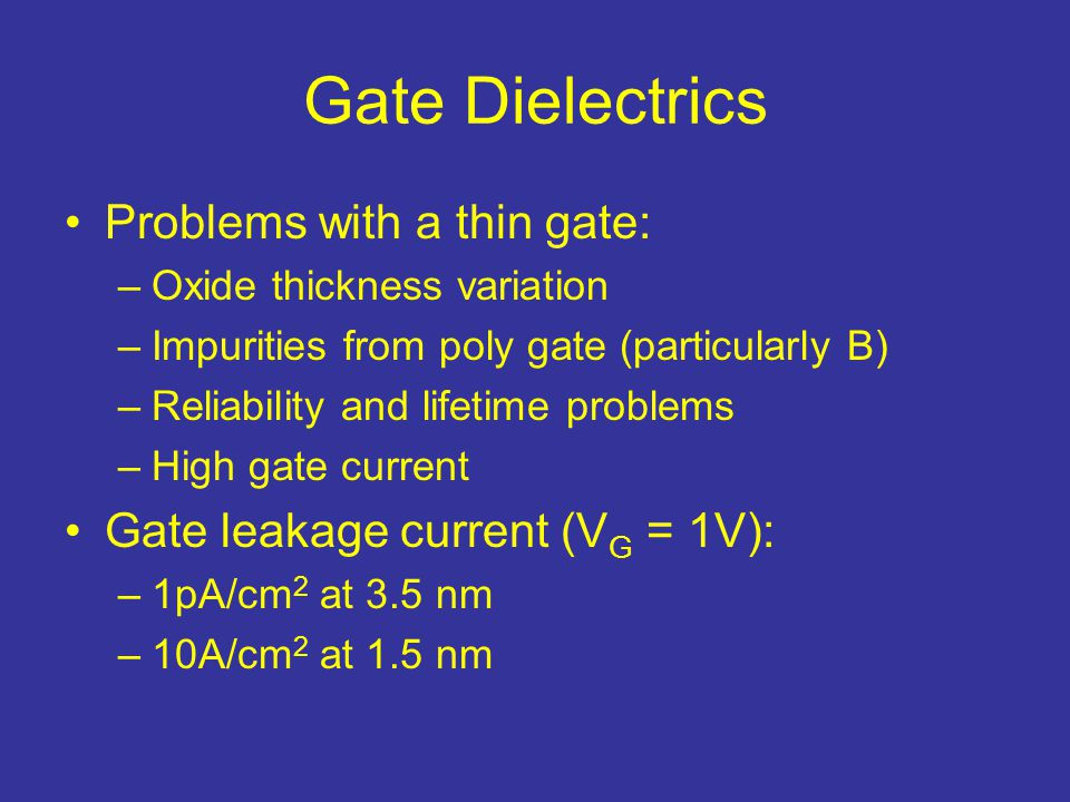 Gate Dielectrics Problems with a thin gate: