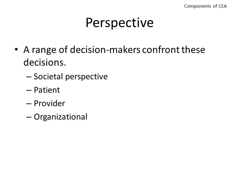 Perspective A range of decision-makers confront these decisions.