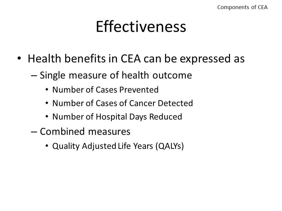 Effectiveness Health benefits in CEA can be expressed as