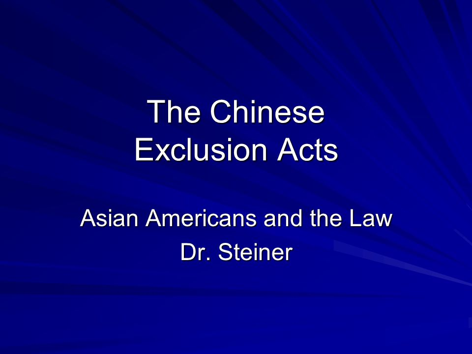 The Chinese Exclusion Acts
