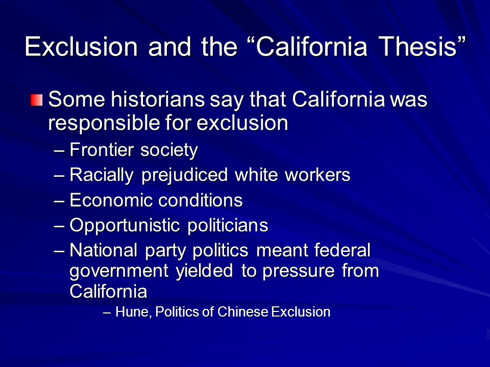 Exclusion and the California Thesis