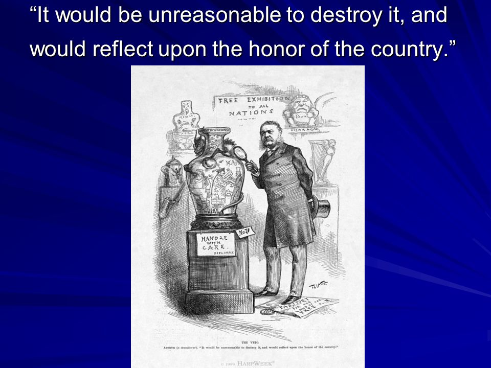 It would be unreasonable to destroy it, and would reflect upon the honor of the country.
