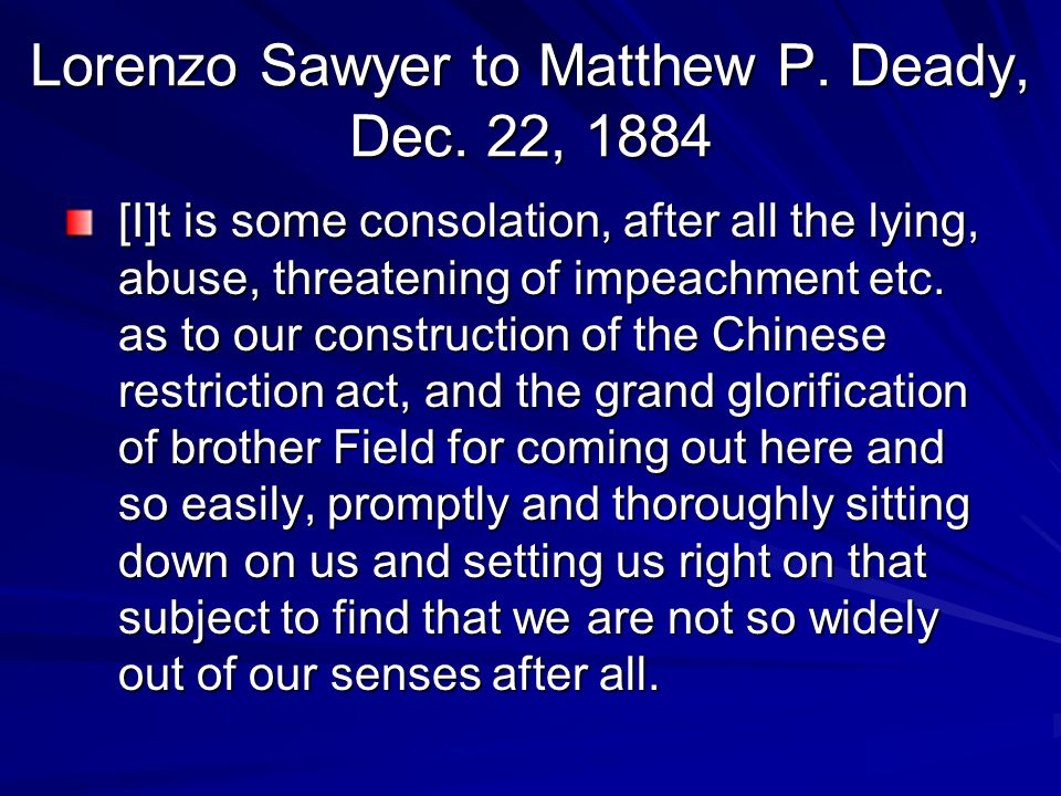 Lorenzo Sawyer to Matthew P. Deady, Dec. 22, 1884