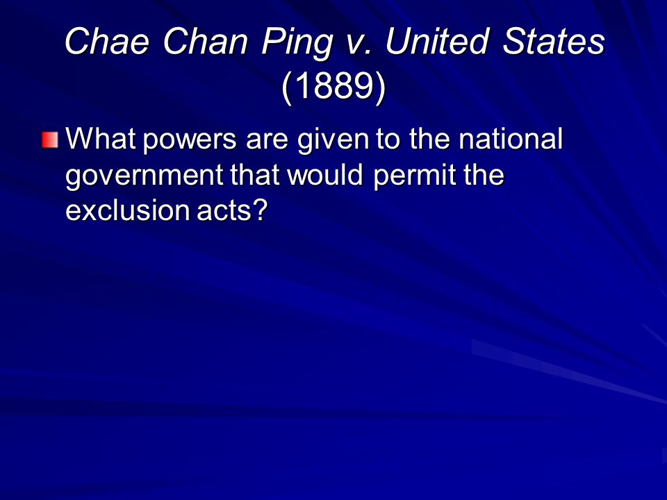 Chae Chan Ping v. United States (1889)