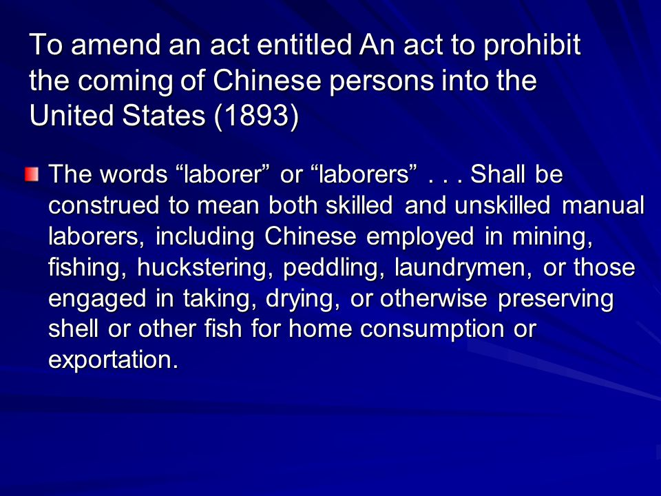 To amend an act entitled An act to prohibit the coming of Chinese persons into the United States (1893)