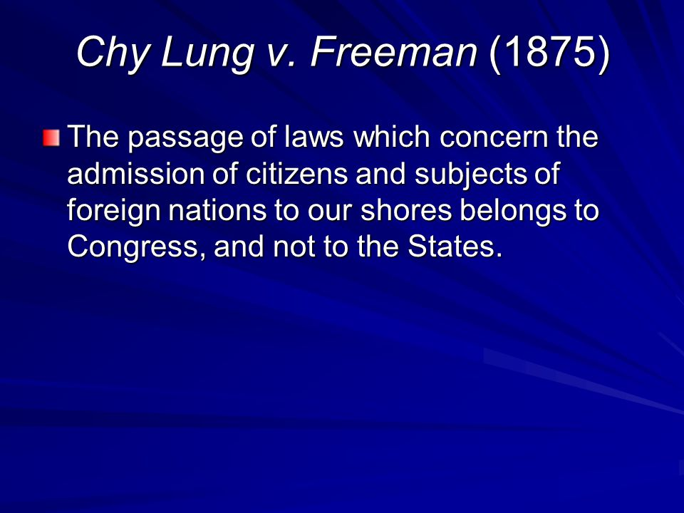 Chy Lung v. Freeman (1875)