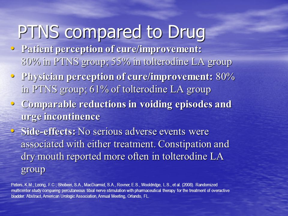 PTNS compared to Drug Patient perception of cure/improvement: 80% in PTNS group; 55% in tolterodine LA group.