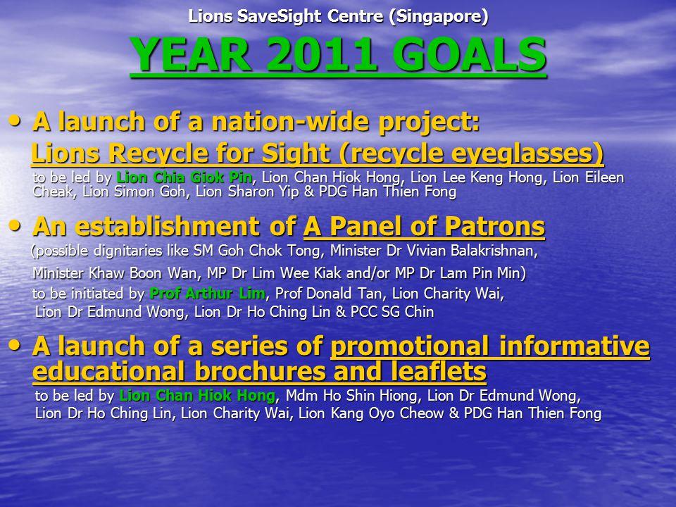Lions SaveSight Centre (Singapore) YEAR 2011 GOALS
