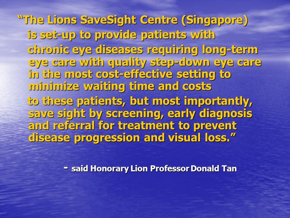 - said Honorary Lion Professor Donald Tan