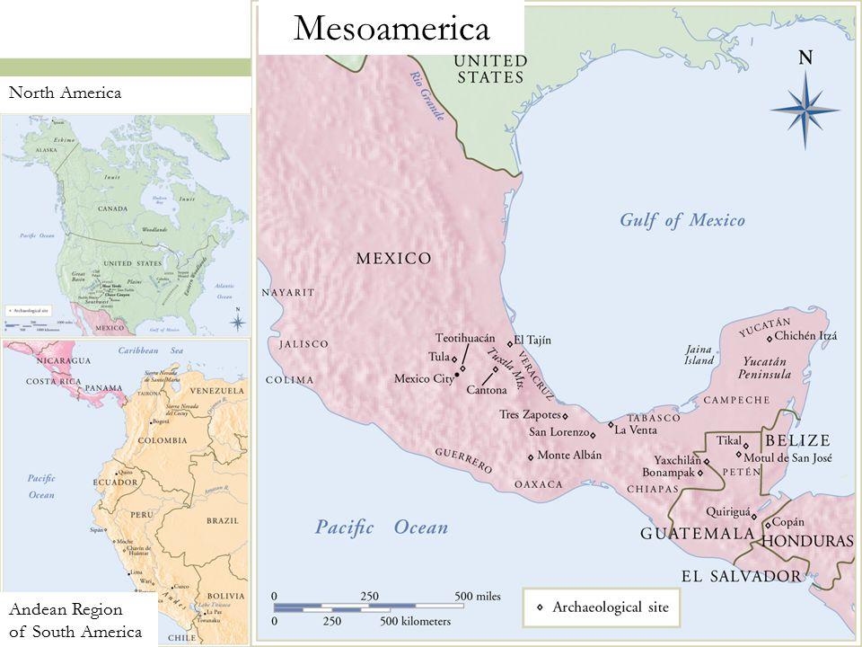Mesoamerica North America Andean Region of South America