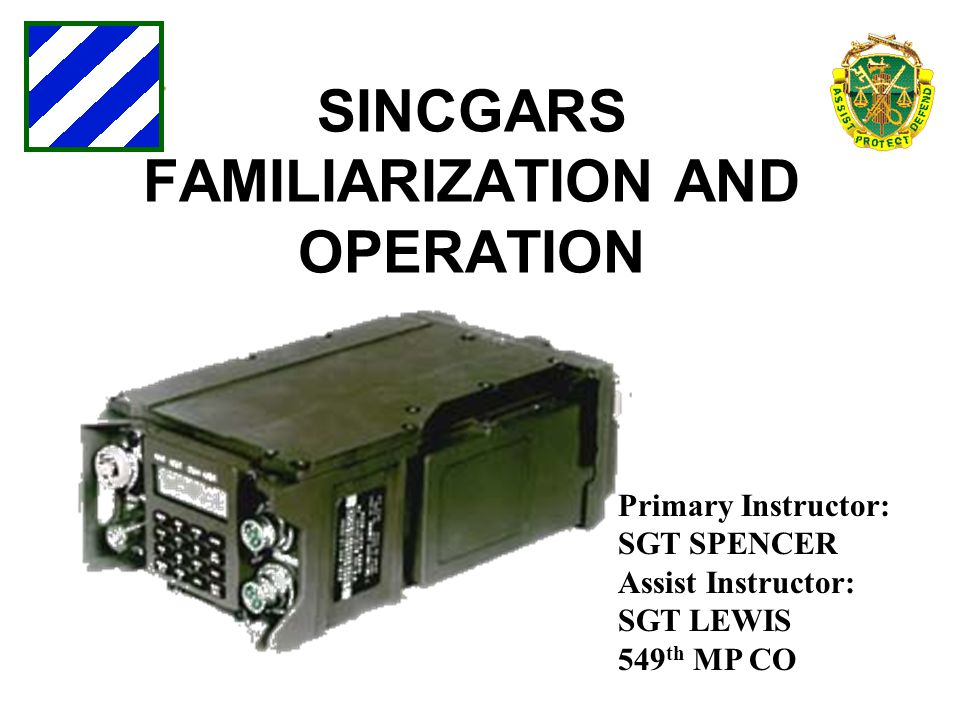 SINCGARS FAMILIARIZATION AND OPERATION