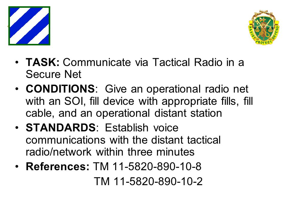 TASK: Communicate via Tactical Radio in a Secure Net