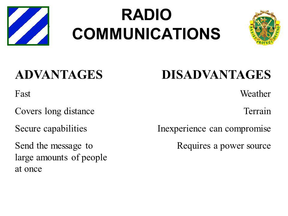 RADIO COMMUNICATIONS ADVANTAGES DISADVANTAGES Fast