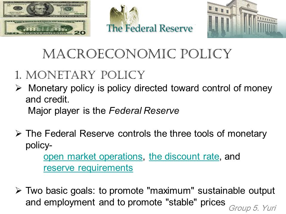 Macroeconomic Policy Monetary Policy