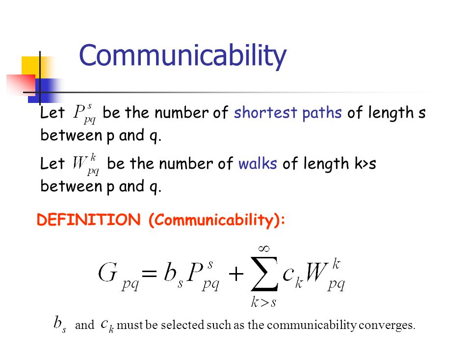 Communicability Let be the number of shortest paths of length s