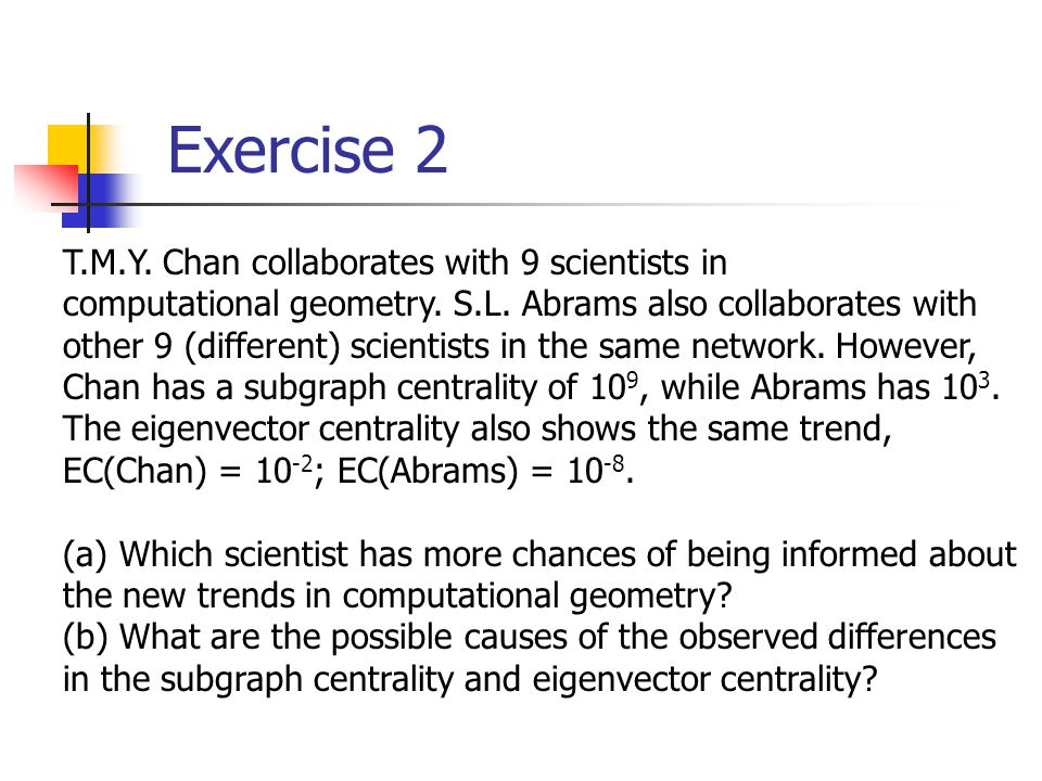 Exercise 2 T.M.Y. Chan collaborates with 9 scientists in